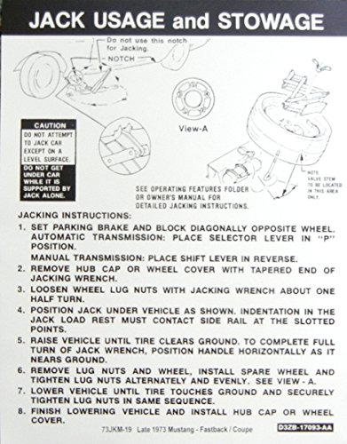(LATE 1973 FORD MUSTANG JACKING INSTRUCTIONS & STOWAGE DECAL - For HATCHBACK & COUPE MODELS - STICKER)