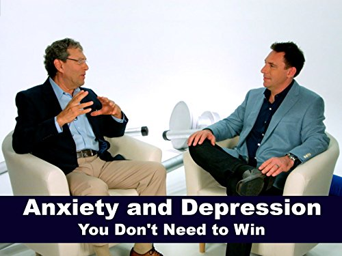 Anxiety and Depression - You Don't Need to Win