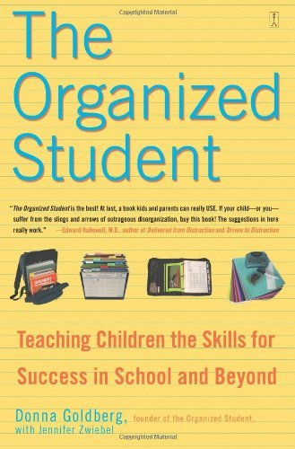 The Organized Student: Teaching Children the Skills for Success in School and Beyond by Goldberg, Donna (July 5, 2005) Paperback