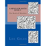 A Mind for Math Level C: The Book of Matthew (Genesis Curriculum) (Volume 3)