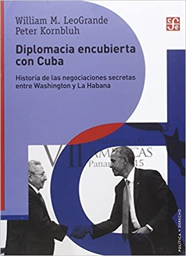 Book Diplomacia encubierta con Cuba (Spanish Edition) by William M. LoeGrande (2015-12-01)