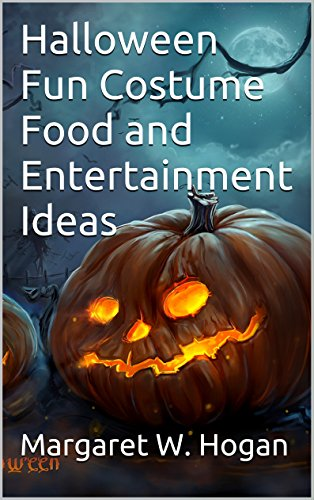 Halloween Fun Costume Food and Entertainment Ideas -