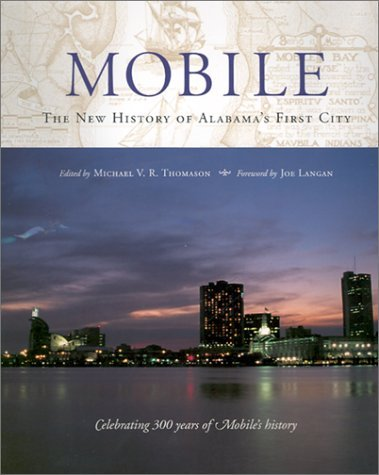 Mobile: The New History of Alabama's First City - Mobile Mall Alabama