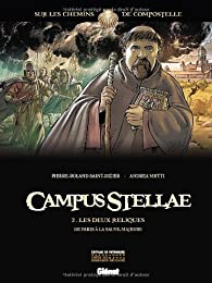 Campus Stellae, sur les chemins de Compostelle, tome 2 : Les deux reliques par Pierre-Roland Saint-Dizier