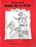 img - for The Case of the Missing Part of Speech: A Melo-Grammar- Or, the Learning of Grammar With Music and Drama book / textbook / text book