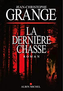 La dernière chasse, Grangé, Jean-Christophe