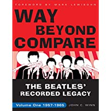 Way Beyond Compare: The Beatles' Recorded Legacy, Volume One, 1957-1965