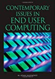 Contemporary Issues in End User Computing, M. Adam Mahmood, 1591409276