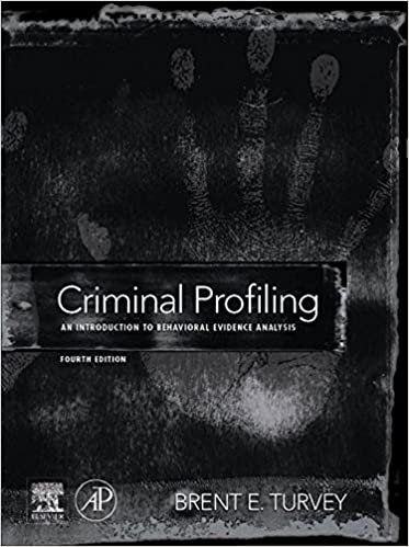 Criminal Profiling: An Introduction to Behavioral Evidence