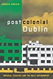 img - for Postcolonial Dublin: Imperial Legacies And The Built Environment book / textbook / text book