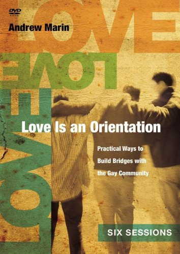 Love Is an Orientation: Practical Ways to Build Bridges with the Gay Community PDF