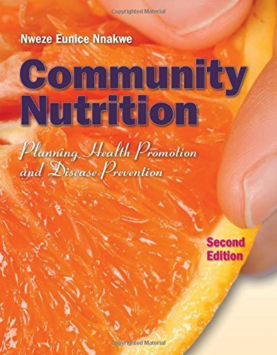 Community Nutrition: Planning Health Promotion And Disease Prevention - BOOK ONLY by Nnakwe, Nweze (January 15, 2012) Paperback