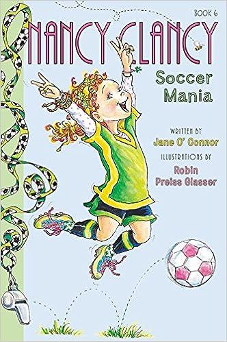 Soccer Mania Fancy Nancy Nancy Clancy