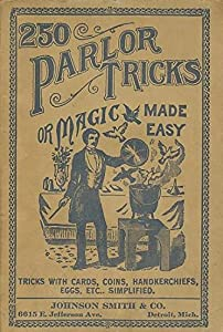 250 Parlor Tricks Or Magic Made Easy