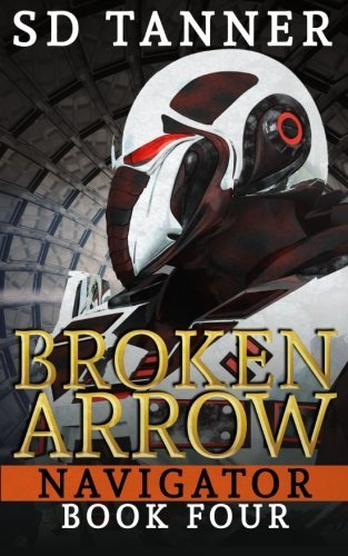 Broken Arrow: Navigator Book Four (Volume 4)