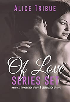 The of Love Series: 2 book series by [Tribue, Alice]