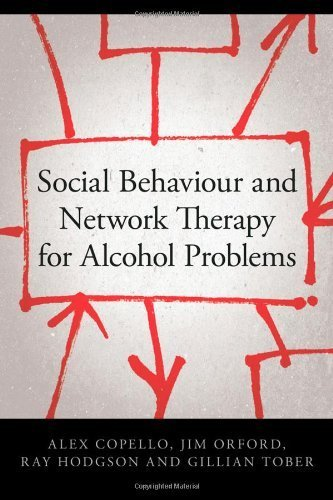 Social Behaviour And Network Therapy For Alcohol Problems By Copello, Alex, Orford, Jim, Hodgson, Ray, Tober, Gillian 2006 Paperback