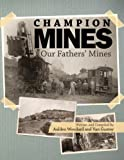 Download Champion Mines, Our Fathers' Mines in PDF ePUB Free Online