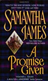 A Promise Given, Samantha James and Sandra Kleinschmidt, 0380786087