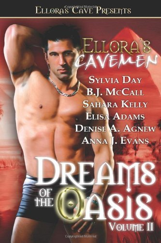 Ellora's Cavemen: Dreams of the Oasis Volume 2 by Sylvia Day (2006-06-21)