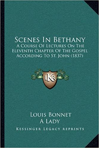 Lataa google-kirja verkossa pdf Scenes In Bethany: A Course Of Lectures On The Eleventh Chapter Of The Gospel According To St. John (1837) in Finnish PDF PDB