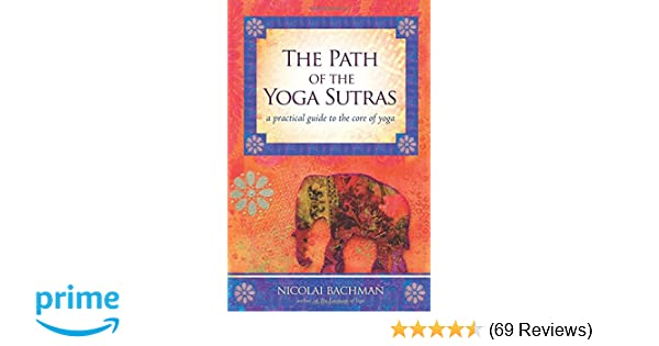 The Path of the Yoga Sutras: A Practical Guide to the Core ...