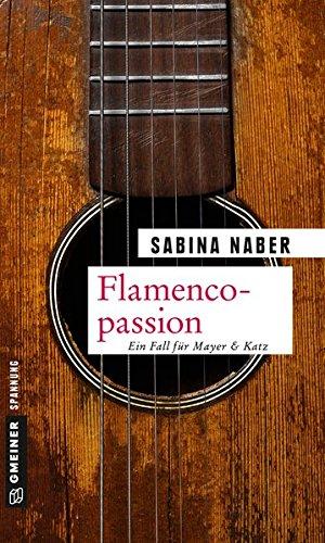 Flamencopassion: Ein Fall für Mayer & Katz (Kriminalromane im GMEINER-Verlag)