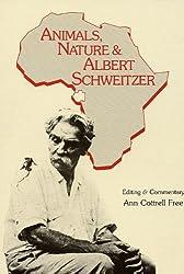 Animals, Nature and Albert Schweitzer (English Edition)
