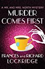Murder Comes First (The Mr. and Mrs. North Mysteries)