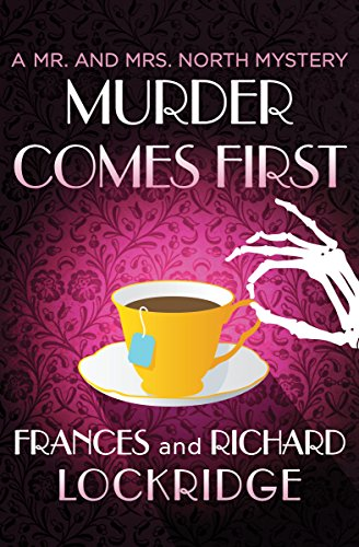 Amazon Murder Comes First The Mr And Mrs North Mysteries