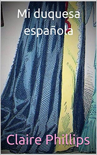 Mi duquesa española (Spanish Edition)
