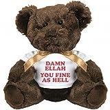 Damn Ellah, You Fine As Hell: Small Plush Teddy Bear