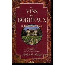 Les vins de Bordeaux: 400 cha et #x302;teaux, 2000 vins, gou et #x302;te et #x301;s et juge et #x301;s