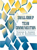 img - for Small Group and Team Communication (4th Edition) by Thomas E. Harris (2007-05-18) book / textbook / text book