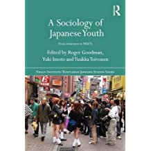 A Sociology of Japanese Youth: From Returnees to NEETs (Nissan Institute/Routledge Japanese Studies)