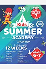 Kids Summer Academy by ArgoPrep - Grades 6-7: 12 Weeks of Math, Reading, Science, Logic, Fitness and Yoga | Online Access Included | Prevent Summer Learning Loss Paperback