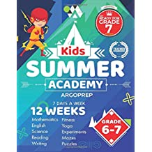 Kids Summer Academy by ArgoPrep - Grades 6-7: 12 Weeks of Math, Reading, Science, Logic, Fitness and Yoga   Online Access Included   Prevent Summer Learning Loss