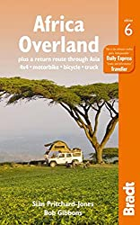 Africa Overland: Plus a Return Route Through Asia - 4x4* Motorbike* Bicycle* Truck (Bradt Travel Guide Africa Overland)