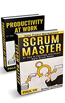 Scrum Master: (Box set)  21 tips to facilitate and coach & Productivity 21 tips for explosive Time Management (scrum master, scrum, agile development, agile software development) (English Edition) por [VII, Paul]