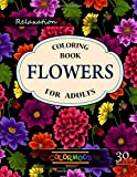 Flowers Coloring Book: An Adult Coloring Book with