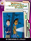 img - for Attack of the Tremendous Truth!, Grades 3 - 6: 12 Mystery Stories to Solve Using the Teachings of Jesus (Sleuth-It-Yourself Mysteries) book / textbook / text book