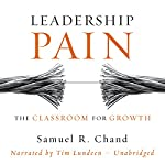Leadership Pain: The Classroom for Growth | Samuel Chand