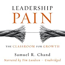 Leadership Pain: The Classroom for Growth Audiobook by Samuel Chand Narrated by Tim Lundeen