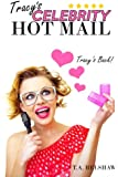 Tracy's Celebrity Hot Mail: Volume 2 (Tracy's Hot Mail)