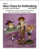 Mimi's New Clays for Dollmaking: Everything You Always Wanted to Know About the New Papier Maches and the New...