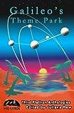 img - for Galileo's Theme Park (Third Flatiron Anthologies) (Volume 23) book / textbook / text book
