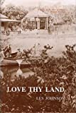 Love thy land : a study of the Shire of Albany, Western Australia by Les Johnson front cover