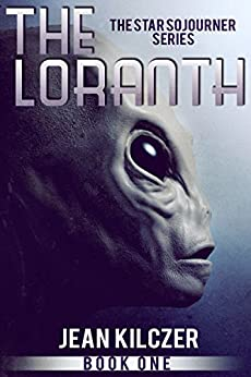 The Loranth (The Star Sojourner Series Book 1) by [Kilczer, Jean]
