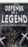 img - for Defense of a Legend: Crockett and the De LA Pena Diary book / textbook / text book
