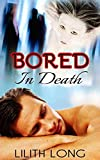Bored In Death: So Much Noise